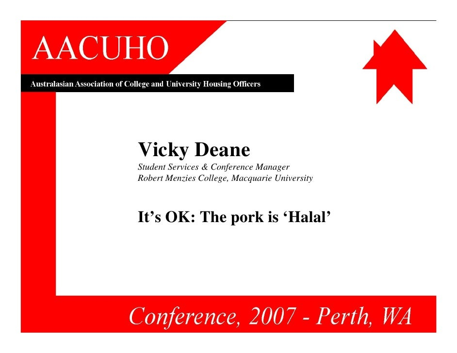Vicky Deane Student Services & Conference Manager Robert Menzies College, Macquarie University    It's OK: The pork is 'Ha...