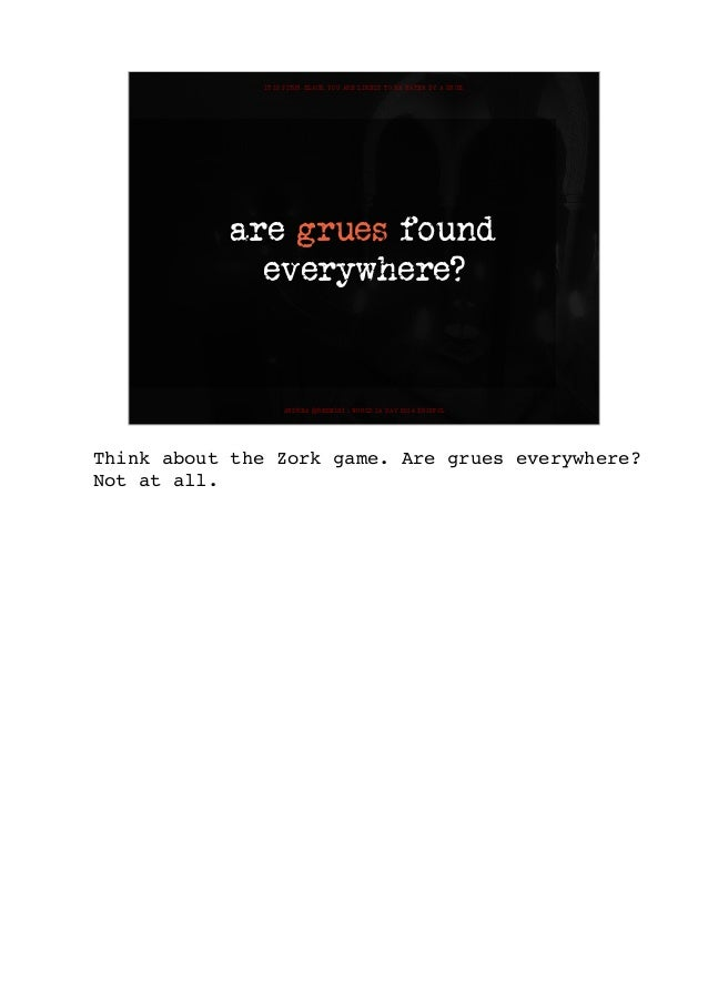 It's Pitch Black  You Are Likely to be Eaten by a Grue