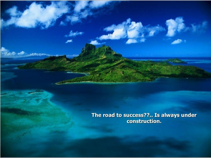 The road to success??.. Is always under construction.