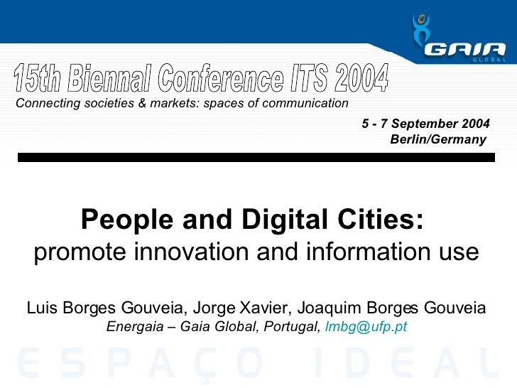 People and Digital Cities:  promote innovation and information use Luis Borges Gouveia, Jorge Xavier, Joaquim Borges Gouve...