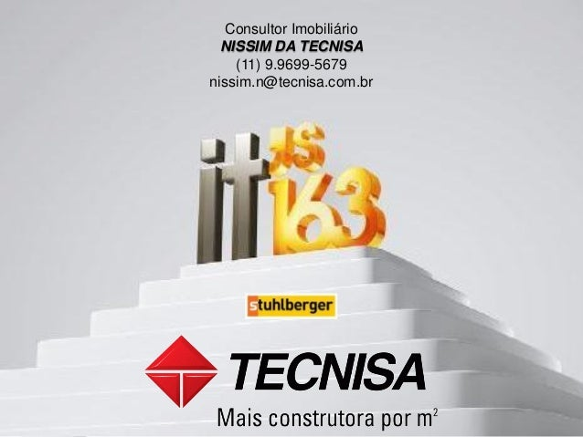 Consultor Imobiliário          NISSIM DA TECNISA            (11) 9.9699-5679        nissim.n@tecnisa.com.brNISSIM – (11) 9...