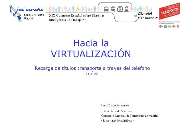 1 1-3 ABRIL 2019 Madrid Protocolo NFC Introducción. Emular la tarjeta de transportes Back office de la app Reflexiones fin...