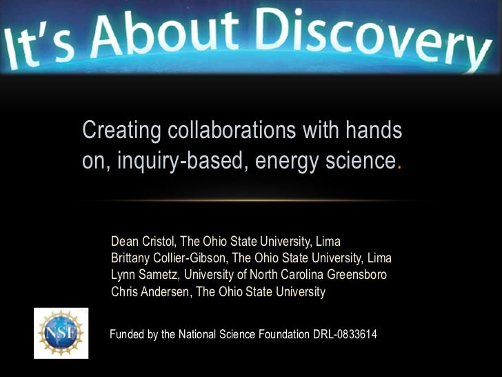 Creating collaborations with handson, inquiry-based, energy science.   Dean Cristol, The Ohio State University, Lima   Bri...