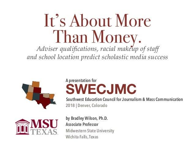 A presentation for  SWECJMC Southwest Education Council for Journalism & Mass Communication  2018 | Denver, Colorado  by B...