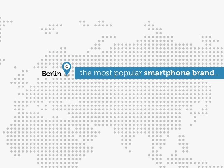 cBerlin       the most popular smartphone brand...