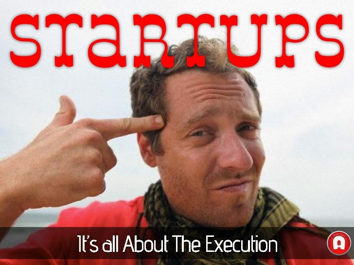 It's All About Execution in a Startup