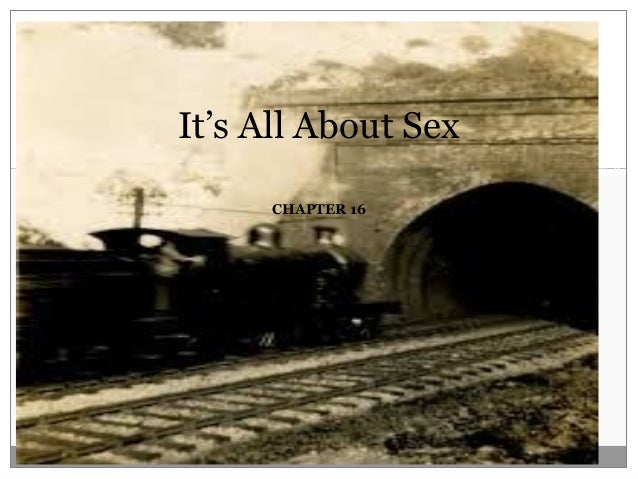 CHAPTER 16 It's All About Sex