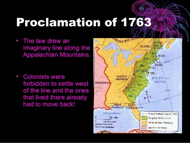 proclamation of 1763 that drew a boundary line within the appalachian mountains Proclamation of 1763  solution was the proclamation of 1763 it laid down a boundary line along the appalachian mountains to separate the colonies from indian land—land that the british considered barren and useless anyway, except for its prized furs in the proclamation of 1763, king george stated: we do strictly forbid, on pain of our.