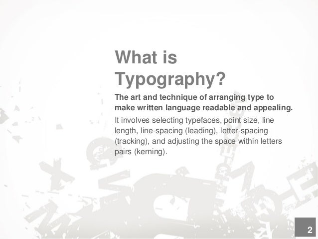 Typography Is Everywhere Type is a component of design that's ever-present in the world around us. Road signs, magazine co...