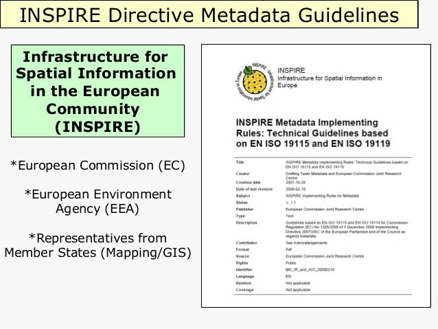 INSPIRE Directive [2007 /2/ EC] Ø Targets electronic spatial data and services for environmental information. Ø Aims t...