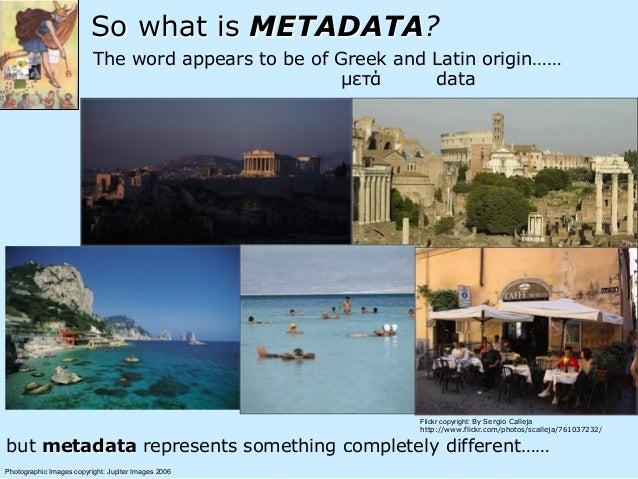 So what is METADATA? The word appears to be of Greek and Latin origin…… but metadata represents something completely diffe...