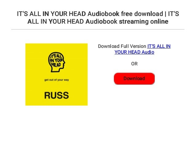 It S All In Your Head Audiobook Free Download It S All In Your Head