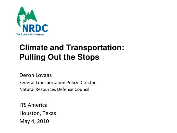 Climate and Transportation: Pulling Out the Stops<br />Deron Lovaas<br />Federal Transportation Policy Director<br />Natur...