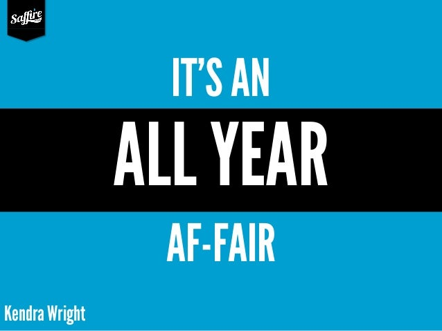 IT'S AN  ALL YEAR AF-FAIR Kendra Wright