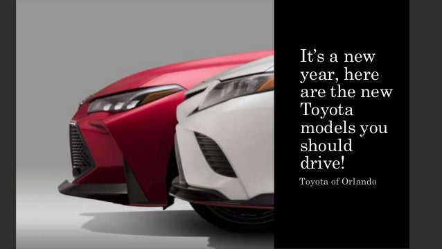 It's a new year, here are the new Toyota models you should drive! Toyota of Orlando