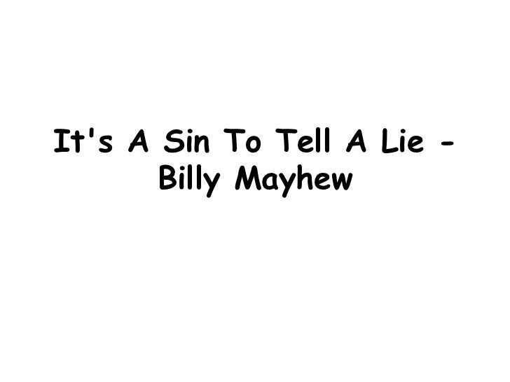 Its A Sin To Tell A Lie -       Billy Mayhew