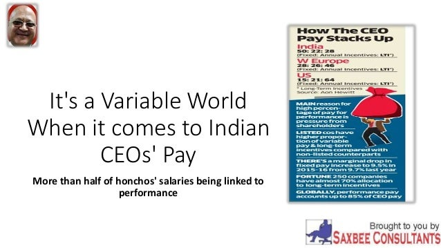 It's a Variable World When it comes to Indian CEOs' Pay More than half of honchos' salaries being linked to performance