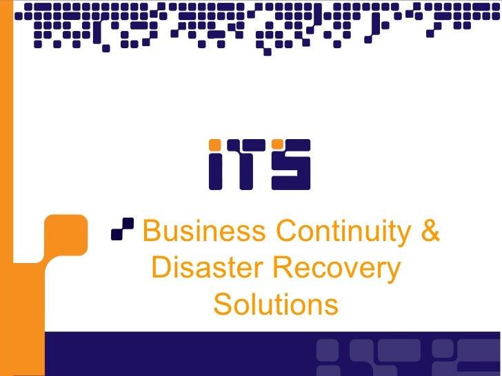 <ul><li>Business Continuity & Disaster Recovery Solutions </li></ul>