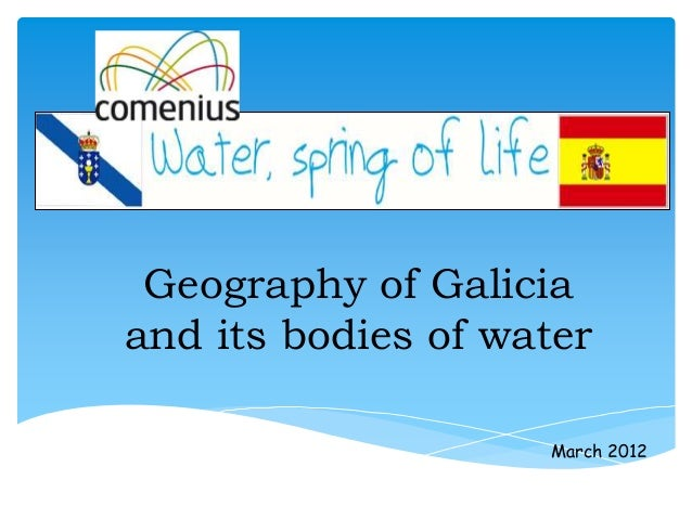 Geography of Galicia and its bodies of water March 2012