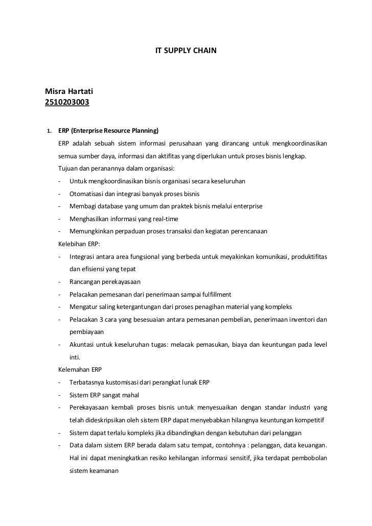 IT SUPPLY CHAINMisra Hartati25102030031.   ERP (Enterprise Resource Planning)     ERP adalah sebuah sistem informasi perus...