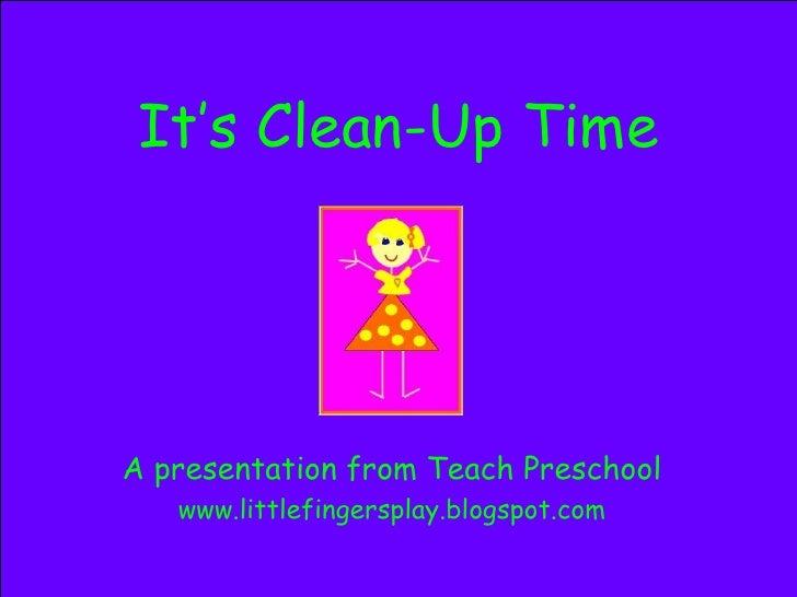 It's Clean-Up Time A presentation from Teach Preschool www.littlefingersplay.blogspot.com