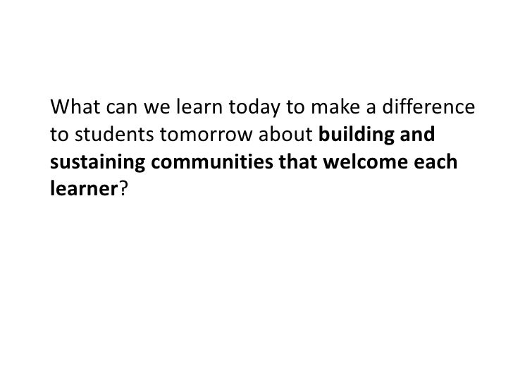 What can we learn today to make a difference to students tomorrow about creating and gathering instructional strategies th...