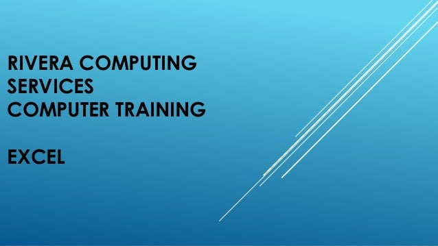 RIVERA COMPUTING  SERVICES  COMPUTER TRAINING  EXCEL