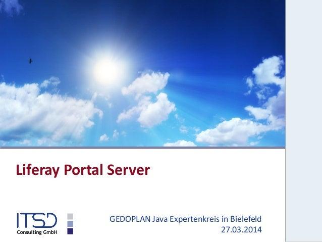 Liferay Portal Server GEDOPLAN Java Expertenkreis in Bielefeld 27.03.2014
