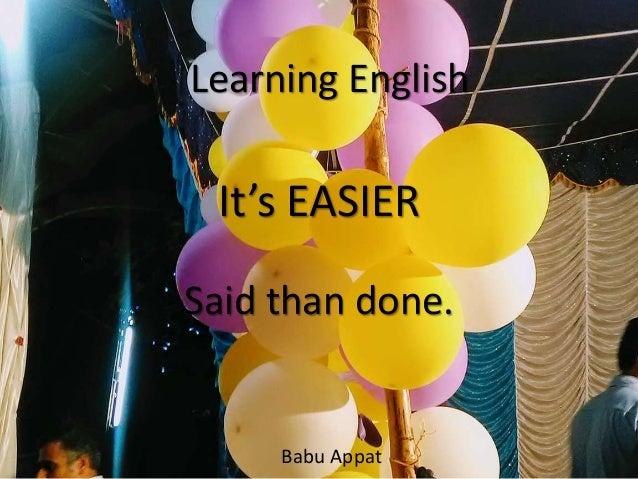 It's EASIER Said than done. Learning English Babu Appat