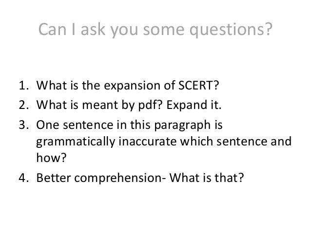 Can I ask you some questions? 1. What is the expansion of SCERT? 2. What is meant by pdf? Expand it. 3. One sentence in th...