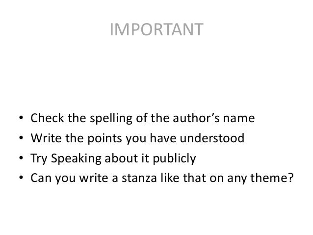 IMPORTANT • Check the spelling of the author's name • Write the points you have understood • Try Speaking about it publicl...