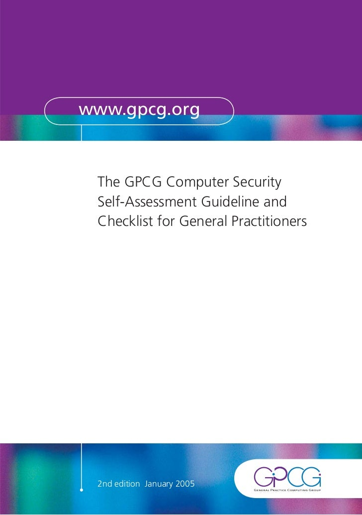 www.gpcg.org The GPCG Computer Security Self-Assessment Guideline and Checklist for General Practitioners 2nd edition Janu...