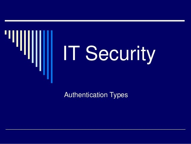 IT Security Authentication Types