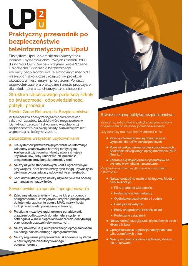 Praktyczny przewodnik po bezpieczeństwie teleinformatycznym Up2U Ekosystem Up2U opiera się na wykorzystaniu Internetu, sys...