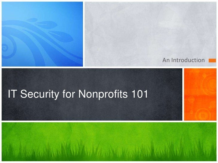 An IntroductionIT Security for Nonprofits 101