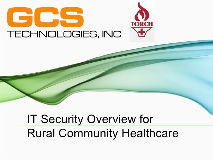 IT Security Overview for Rural Community Healthcare
