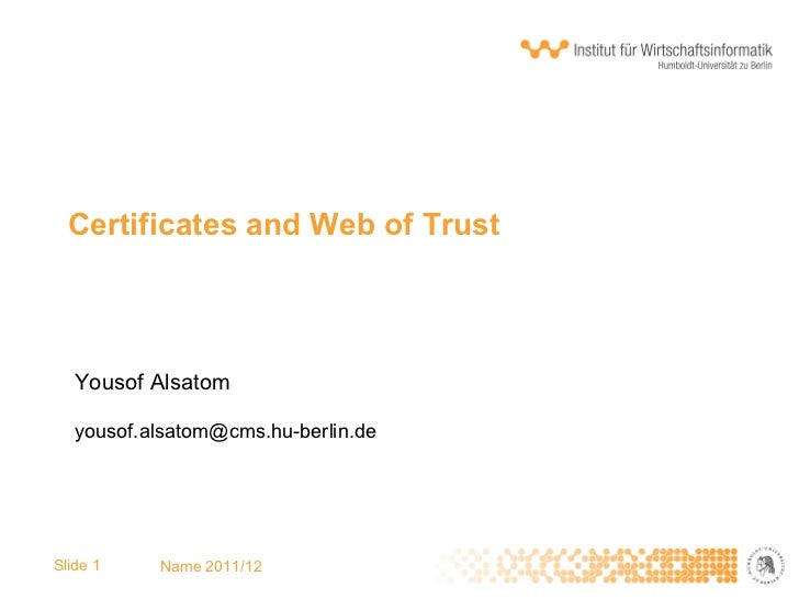 Certificates and Web of Trust Yousof Alsatom [email_address] Slide