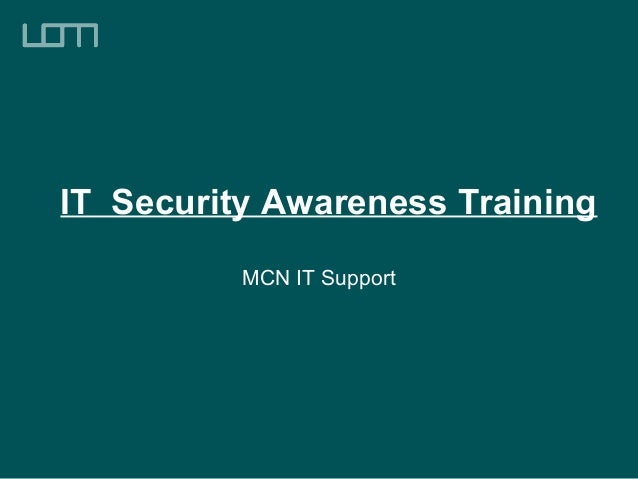 IT Security Awareness Training MCN IT Support