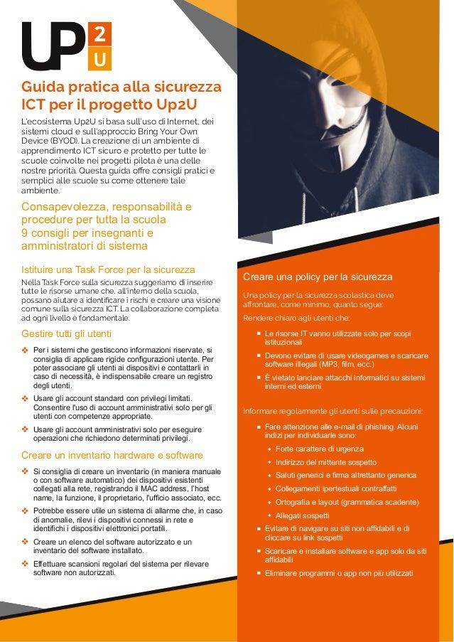 Guida pratica alla sicurezza ICT per il progetto Up2U L'ecosistema Up2U si basa sull'uso di Internet, dei sistemi cloud e ...