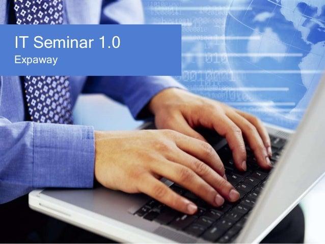 IT Seminar 1.0Expaway