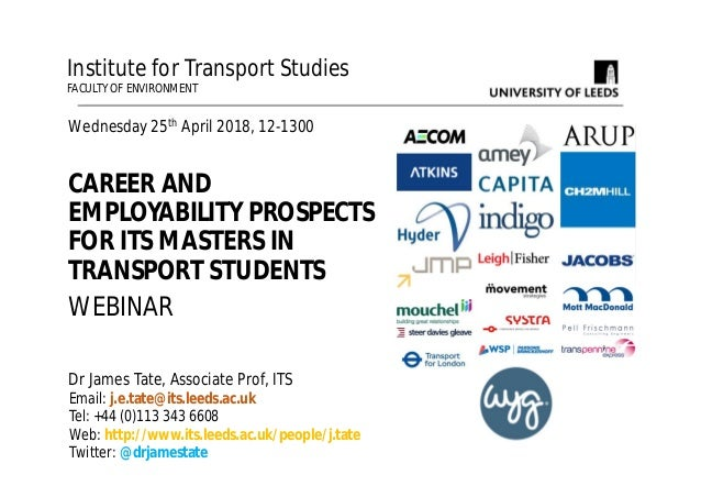 Wednesday 25th April 2018, 12-1300 CAREER AND EMPLOYABILITY PROSPECTS FOR ITS MASTERS IN TRANSPORT STUDENTS WEBINAR Instit...
