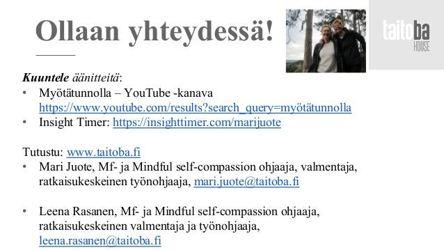 Kuuntele äänitteitä: • Myötätunnolla – YouTube -kanava https://www.youtube.com/results?search_query=myötätunnolla • Insigh...