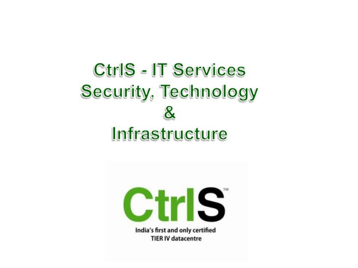 CtrlS - IT Services <br />Security, Technology <br />& <br />Infrastructure <br />