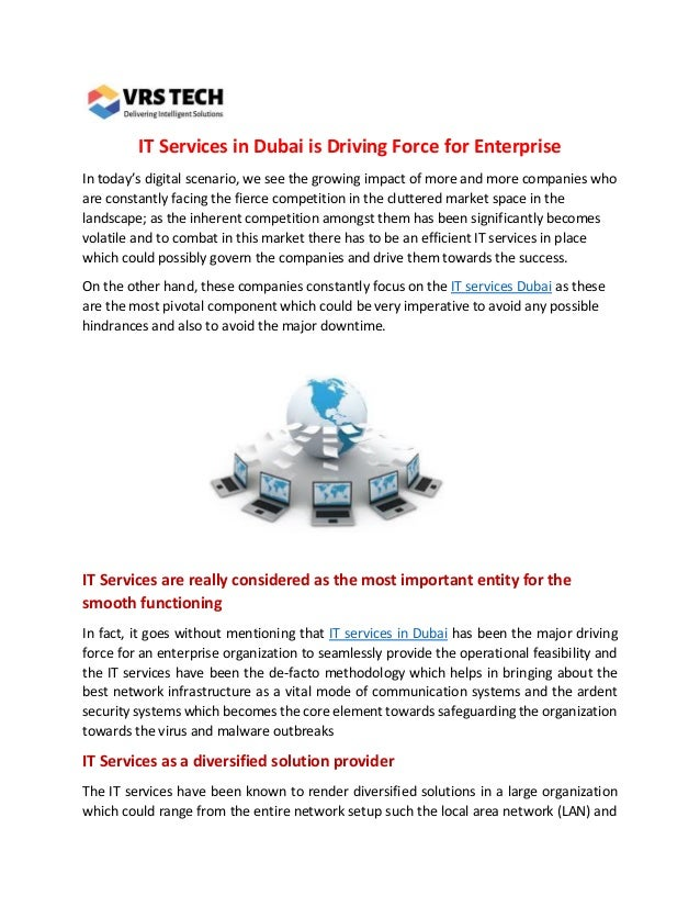 IT Services in Dubai is Driving Force for Enterprise In today's digital scenario, we see the growing impact of more and mo...
