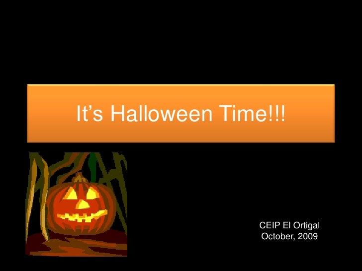 It'sHalloween Time!!!<br />CEIP El Ortigal<br />October, 2009<br />