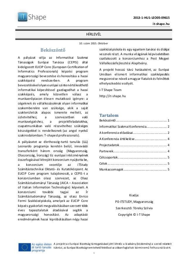 2013-1-HU1-LEO05-09615 it-shape.hu HÍRLEVÉL 10. szám 2015. Október 1 A projekt az Európai Bizottság támogatásával jött lét...