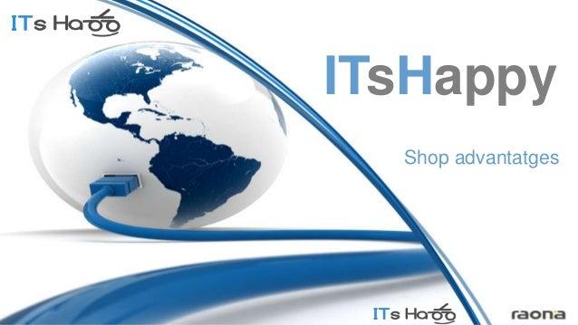 ITsHappyShop advantatges