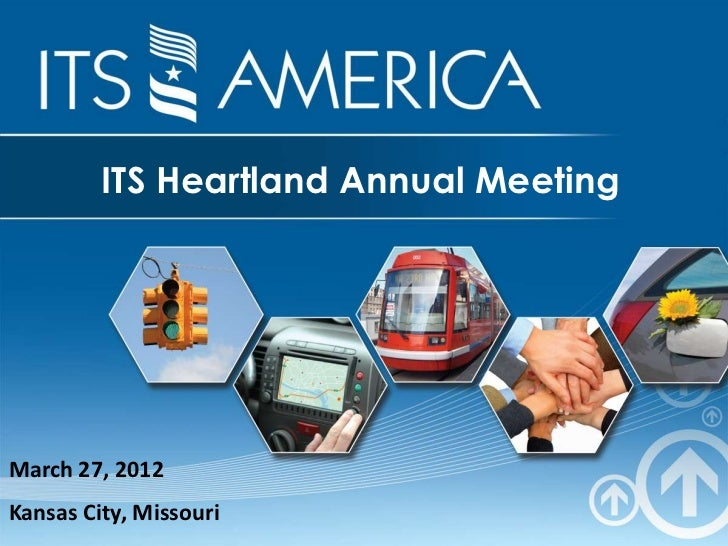 ITS Heartland Annual MeetingMarch 27, 2012Kansas City, Missouri