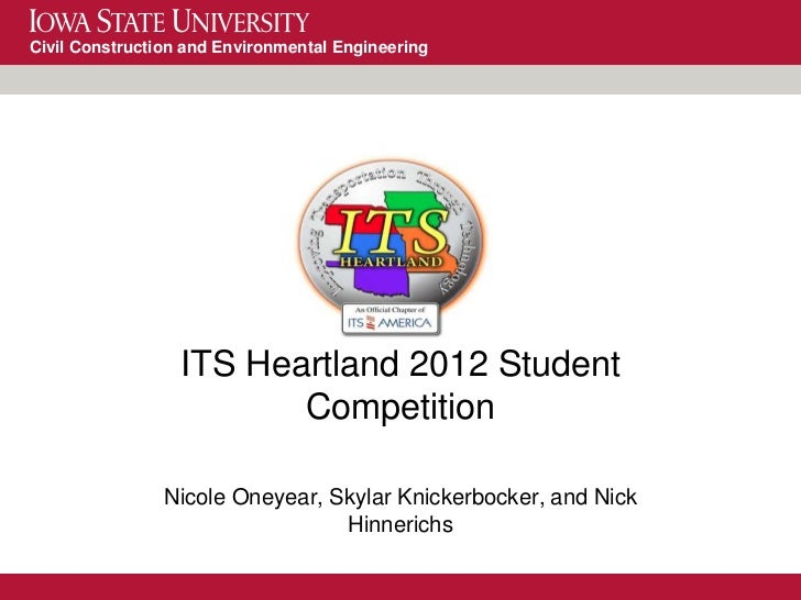 Civil Construction and Environmental Engineering                  ITS Heartland 2012 Student                         Compe...