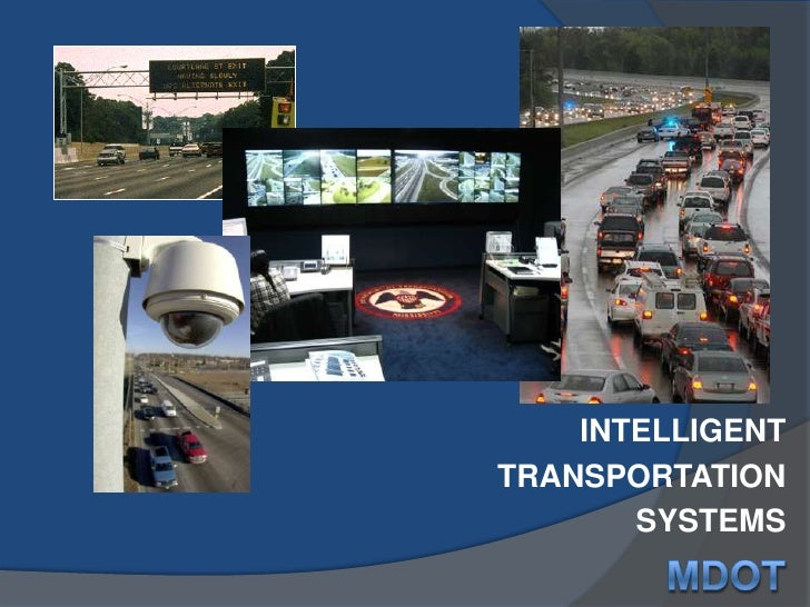 INTELLIGENT <br />TRANSPORTATION <br />SYSTEMS<br />MDOT<br />